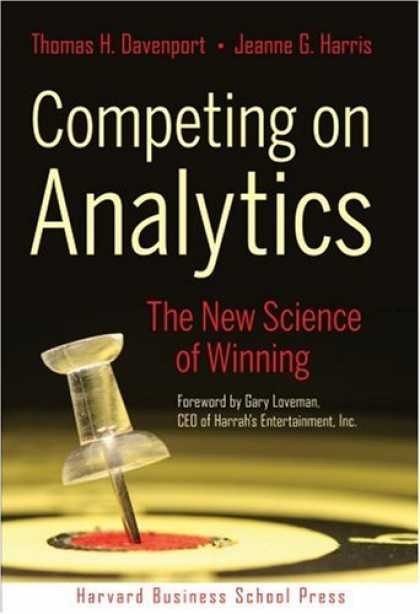 Bestsellers (2007) - Competing on Analytics: The New Science of Winning by Thomas H. Davenport