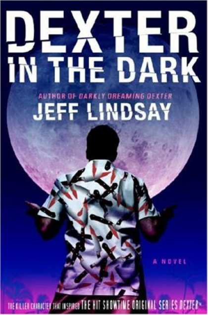 Bestsellers (2007) - Dexter in the Dark: A Novel by Jeff Lindsay