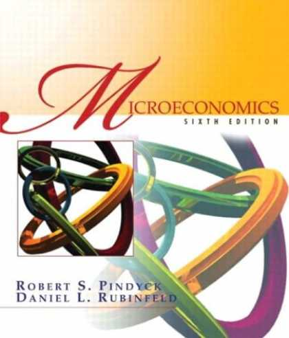 Bestsellers (2007) - Microeconomics, 6th Edition by Robert S. Pindyck