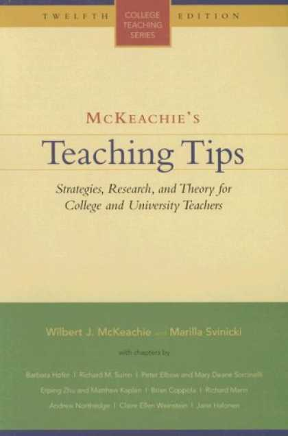 Bestsellers (2007) - Mckeachie's Teaching Tips: Strategies, Research And Theory for College And Unive