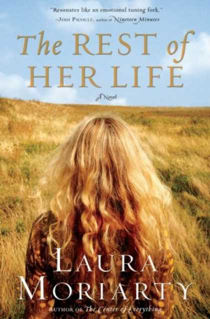 Bestsellers (2007) - The Rest of Her Life by Laura Moriarty