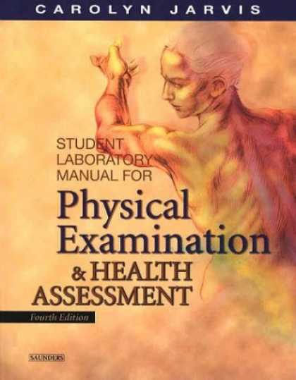 Bestsellers (2007) - Student Laboratory Manual for Physical Examination and Health Assessment by Caro