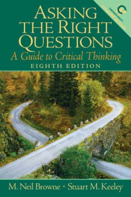 Bestsellers (2007) - Asking the Right Questions: A Guide to Critical Thinking (8th Edition) by Neil B