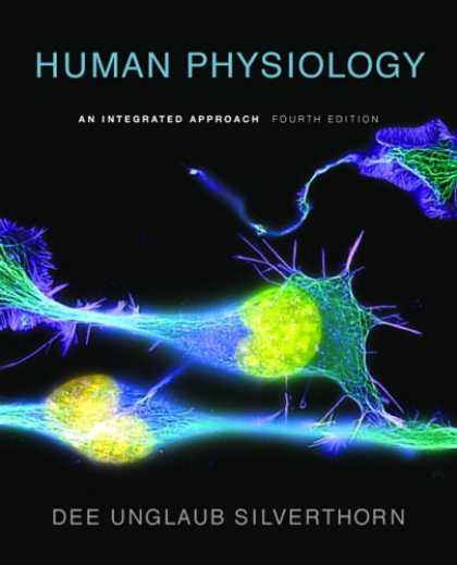 Bestsellers (2007) - Human Physiology: An Integrated Approach (4th Edition) (The Physiology Place Ser