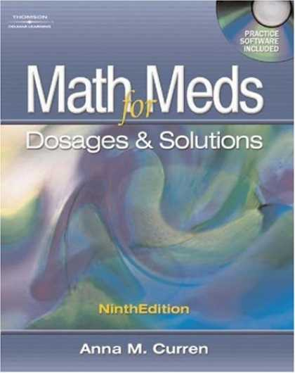 Bestsellers (2007) - Math for Meds: Dosage and Solutions by Anna M. Curren