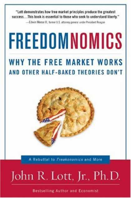 Bestsellers (2007) - Freedomnomics: Why the Free Market Works and Other Half-Baked Theories Don't by