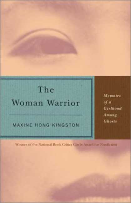 Bestsellers (2007) - The Woman Warrior: Memoirs of a Girlhood Among Ghosts by Maxine Hong Kingston