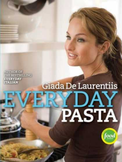 Bestsellers (2007) - Everyday Pasta by Giada De Laurentiis