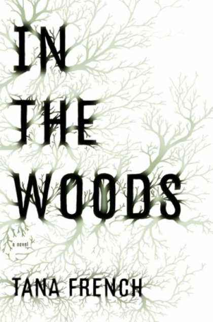 Bestsellers (2007) - In the Woods by Tana French