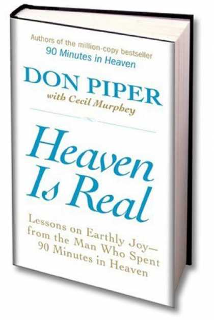 Bestsellers (2007) - Heaven Is Real: Lessons on Earthly Joy--From The Man Who Spent 90 Minutes In Hea