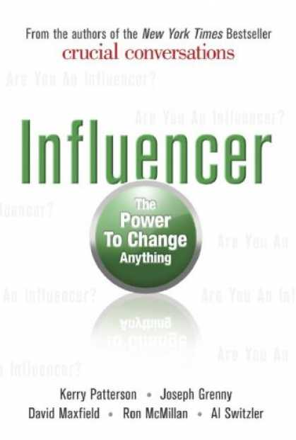 Bestsellers (2007) - Influencer: The Power to Change Anything by Kerry Patterson