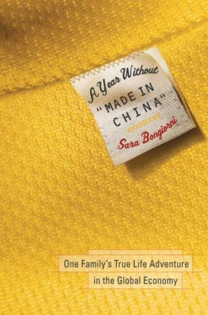 "Bestsellers (2007) - A Year Without ""Made in China"": One Family's True Life Adventure in the Global E"
