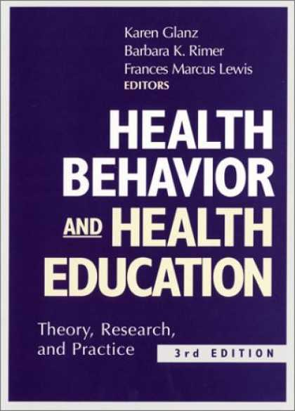 Bestsellers (2007) - Health Behavior and Health Education: Theory, Research, and Practice