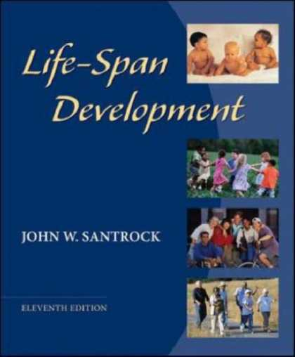 Bestsellers (2007) - LifeSpan Development with LifeMap CD-ROM by John W Santrock