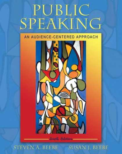 Bestsellers (2007) - Public Speaking: An Audience-Centered Approach (6th Edition) (MySpeechLab Series