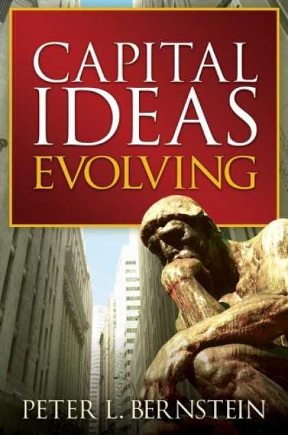 Bestsellers (2007) - Capital Ideas Evolving by Peter L. Bernstein