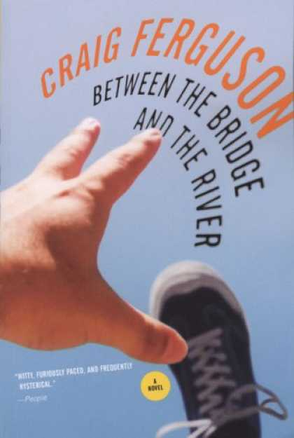 Bestsellers (2007) - Between the Bridge and the River by Craig Ferguson