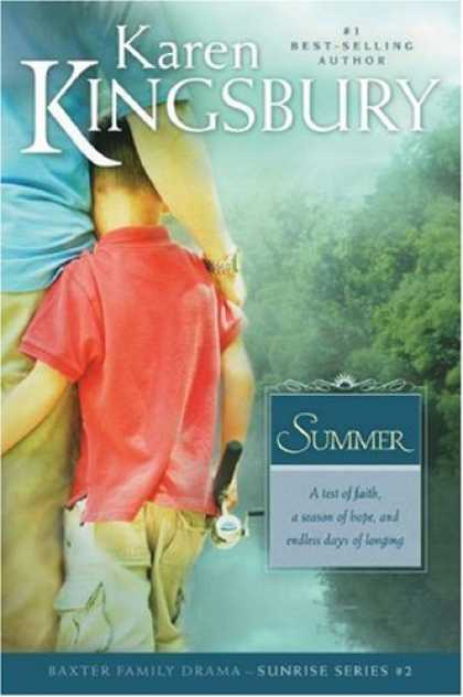 Bestsellers (2007) - Summer (Sunrise Series #2) by Karen Kingsbury
