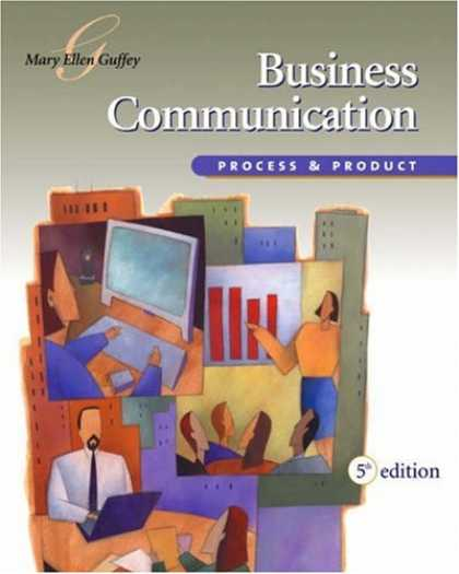 Bestsellers (2007) - Business Communication: Process and Product (with InfoTrac®) by Mary Ellen Gu