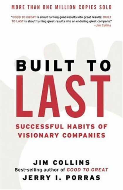 Bestsellers (2007) - Built to Last: Successful Habits of Visionary Companies by Jim Collins