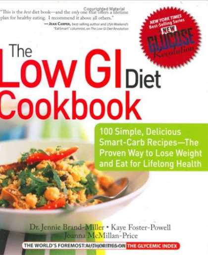 Bestsellers (2007) - The Low GI Diet Cookbook: 100 Simple, Delicious Smart-Carb Recipes-The Proven Wa