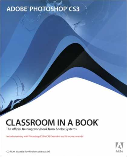 Bestsellers (2007) - Adobe Photoshop CS3 Classroom in a Book by Adobe Creative Team