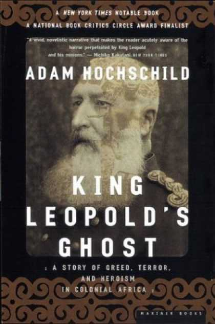Bestsellers (2007) - King Leopold's Ghost: A Story of Greed, Terror, and Heroism in Colonial Africa b