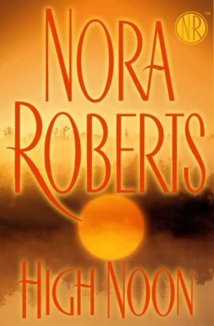 Bestsellers (2007) - High Noon by Nora Roberts
