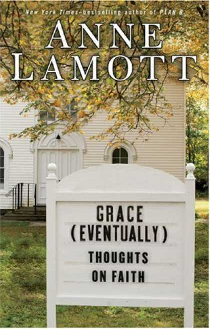 Bestsellers (2007) - Grace (Eventually): Thoughts on Faith by Anne Lamott