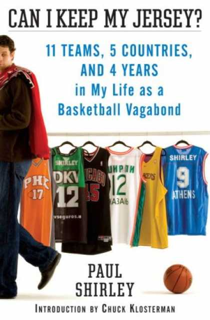 Bestsellers (2007) - Can I Keep My Jersey?: 11 Teams, 5 Countries, and 4 Years in My Life as a Basket
