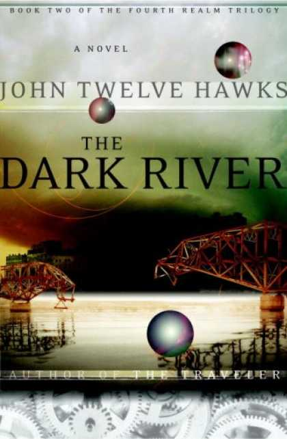 Bestsellers (2007) - The Dark River (Fourth Realm Trilogy, Book 2) by John Twelve Hawks
