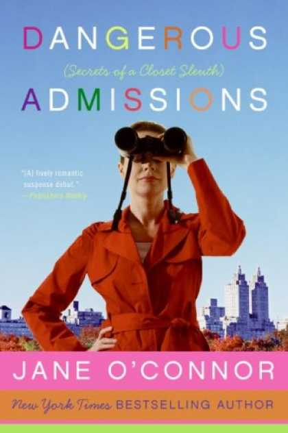 Bestsellers (2007) - Dangerous Admissions: Secrets of a Closet Sleuth by Jane O'connor