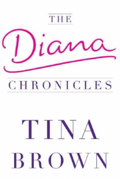 Bestsellers (2007) - The Diana Chronicles by Tina Brown