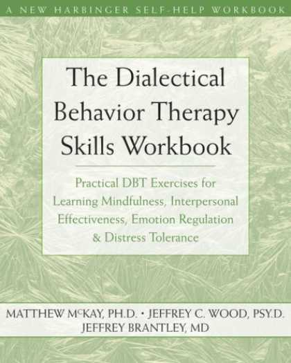 Bestsellers (2007) - Dialectical Behavior Therapy Workbook: Practical DBT Exercises for Learning Mind