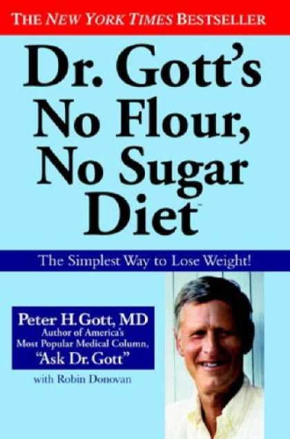Bestsellers (2007) - Dr. Gott's No Flour, No Sugar(TM) Diet by Peter H. Gott