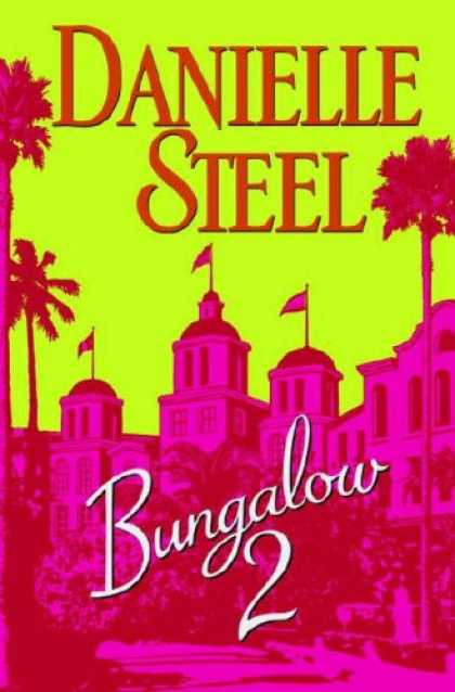 Bestsellers (2007) - Bungalow 2 by Danielle Steel