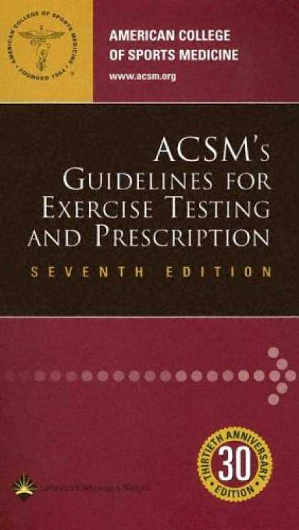 Bestsellers (2007) - ACSM's Guidelines for Exercise Testing and Prescription by American College of S