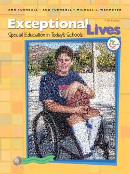 Bestsellers (2007) - Exceptional Lives: Special Education in Today's Schools (5th Edition) by Ann Tur