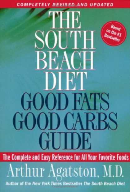 Bestsellers (2007) - The South Beach Diet Good Fats/Good Carbs Guide (Revised): The Complete and Easy