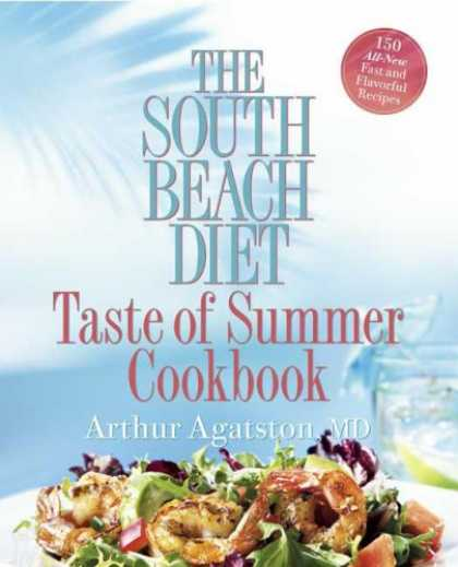 Bestsellers (2007) - The South Beach Diet Taste of Summer Cookbook by Arthur Agatston
