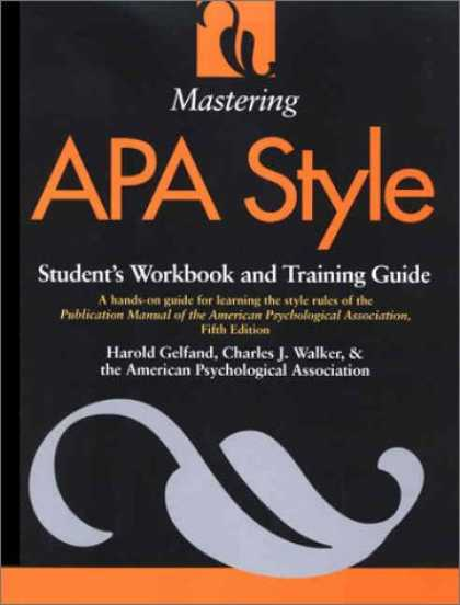 Bestsellers (2007) - Mastering APA Style: Student's Workbook and Training Guide Fifth Edition by Haro