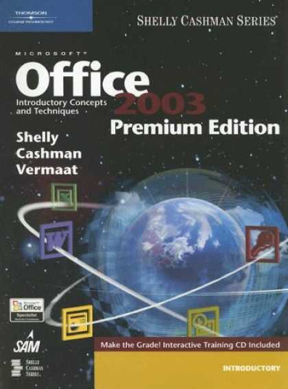 Bestsellers (2007) - Microsoft Office 2003: Introductory Concepts and Techniques, Premium Edition (Sh