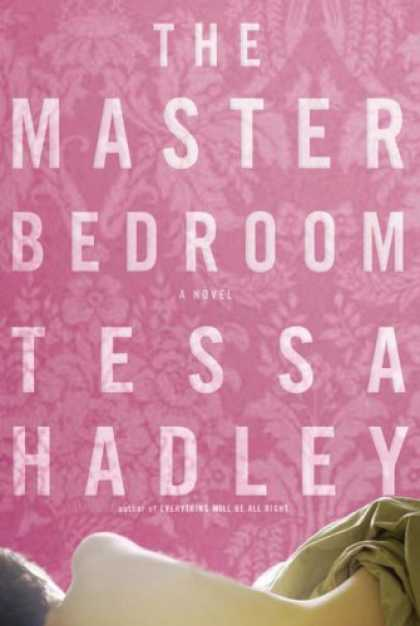 Bestsellers (2007) - The Master Bedroom: A Novel by Tessa Hadley