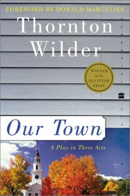 Bestsellers (2007) - Our Town: A Play in Three Acts (Perennial Classics) by Thornton Wilder