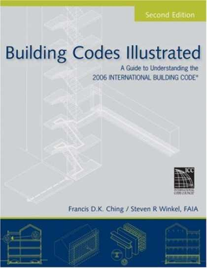 Bestsellers (2007) - Building Codes Illustrated: A Guide to Understanding the 2006 International Buil