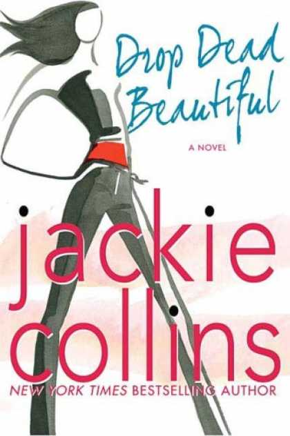 Bestsellers (2007) - Drop Dead Beautiful by Jackie Collins