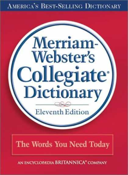 Bestsellers (2007) - Merriam-Webster's Collegiate Dictionary, 11th Edition (Book Only) by Merriam-Web