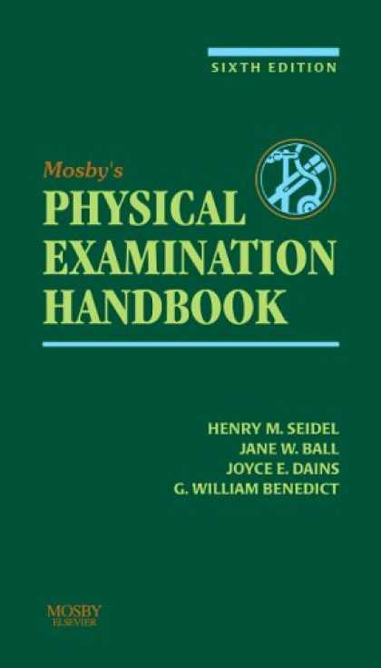Bestsellers (2007) - Mosby's Guide to Physical Examination by Henry M. Seidel