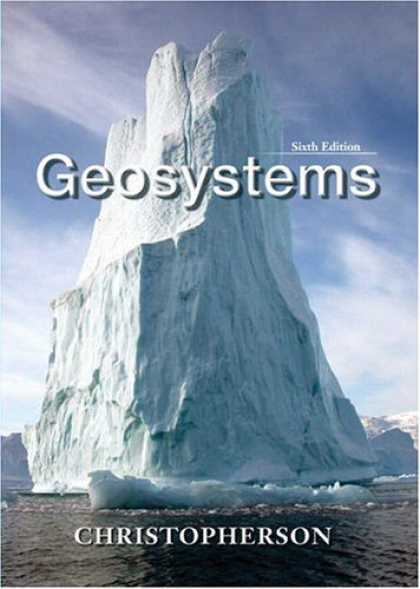 Bestsellers (2007) - Geosystems: An Introduction to Physical Geography (6th Edition) by Robert Christ