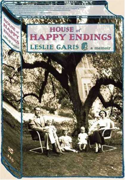 Bestsellers (2007) - House of Happy Endings: A Memoir by Leslie Garis